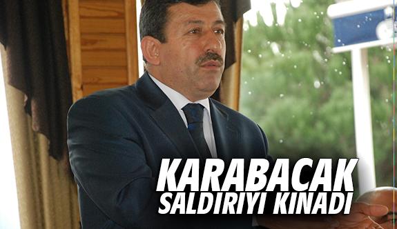 Karabacak, saldırıyı kınadı