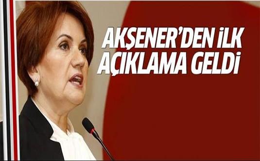 Meral Akşener'den ilk açıklama geldi