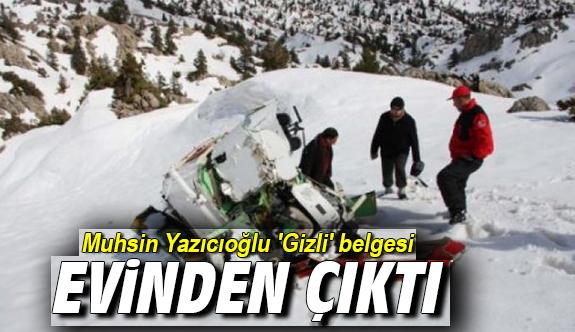 Muhsin Yazıcıoğlu 'Gizli' belgesi evinden çıktı