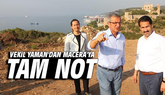 Vekil Yaman'dan 'Macera'ya tam not!