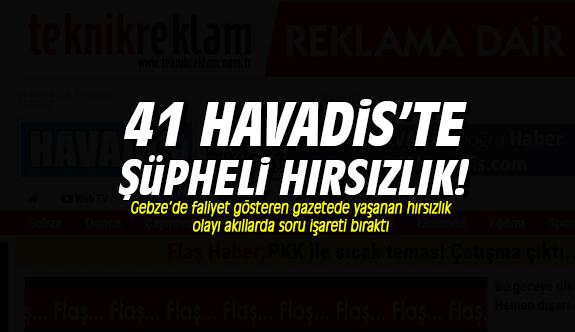 41 Havadis'te şüpheli hırsızlık!