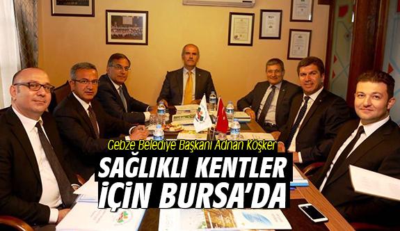 Başkan Köşker, Sağlıklı Kentler İçin Bursa'da