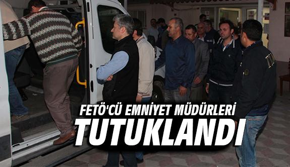 Fetö'cü Emniyet Müdürleri tutuklandı