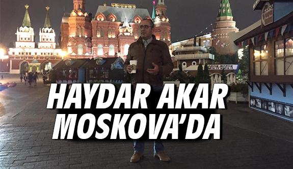 Haydar Akar Moskova'da