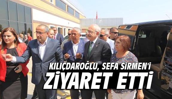 Kılıçdaroğlu, Sefa Sirmen'i ziyaret etti