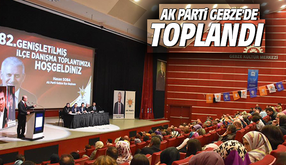Ak Parti Gebze'de Toplandı