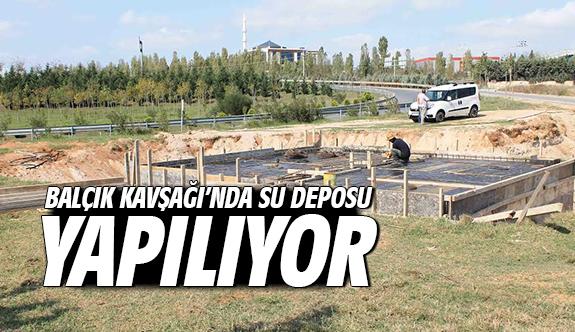 Balçık Kavşağı'nda su deposu yapılıyor