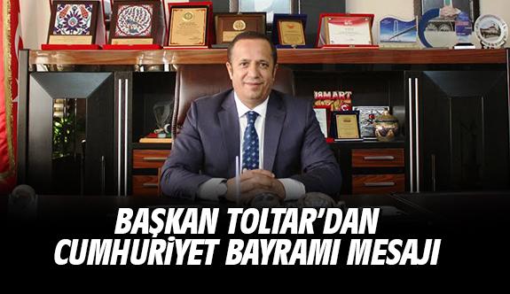 Başkan Toltar'dan Cumhuriyet Bayramı Mesajı