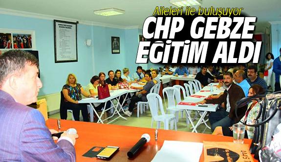 CHP Gebze Eğitim Aldı