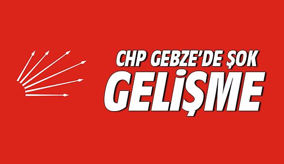 CHP Gebze'de Şok Gelişme