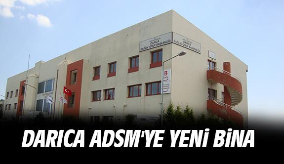 Darıca ADSM'ye yeni bina