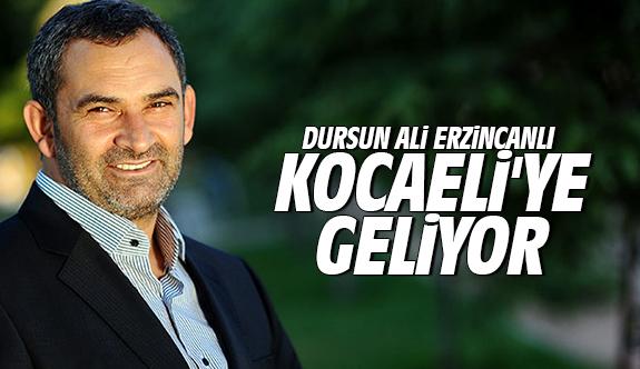 Dursun Ali Erzincanlı Kocaeli'ye geliyor