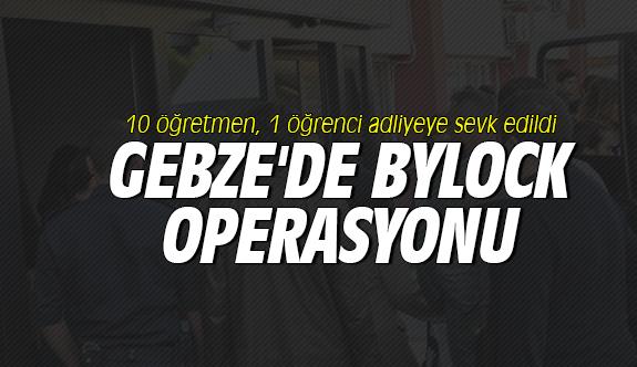 Gebze'de Bylock operasyonu