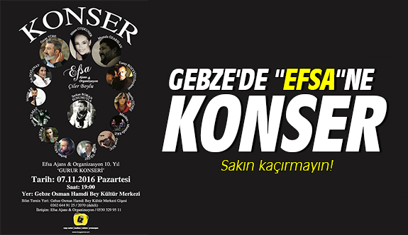 "Gebze'de ""EFSA""ne konser"