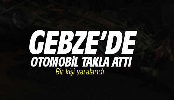 Gebze'de otomobil takla attı