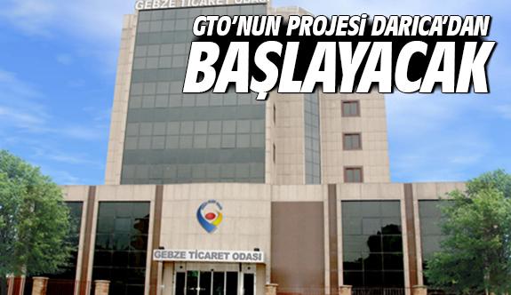 GTO'nun projesi Darıca'dan başlayacak