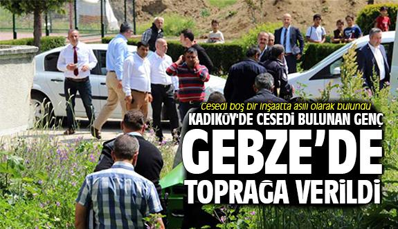 Kadıköy'de Cesedi Bulunan Genç Gebze'de Toprağa Verildi