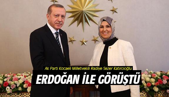 Katırcıoğlu, Erdoğan ile görüştü