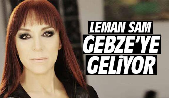 Leman Sam Gebze'ye geliyor