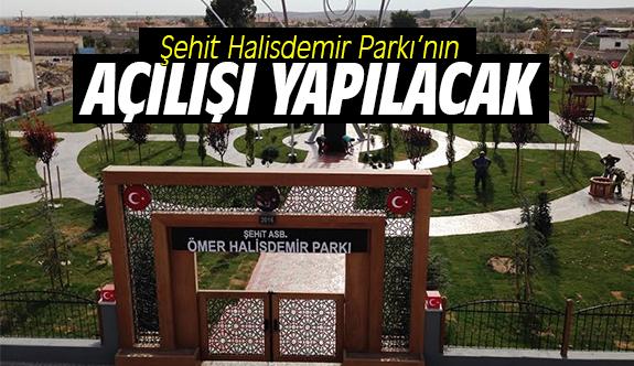 Şehit Halisdemir Parkı'nın açılışı yapılacak