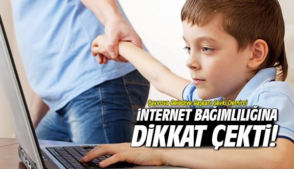 Şevki Demirci İnternet Bağımlılığına Dikkat Çekti!