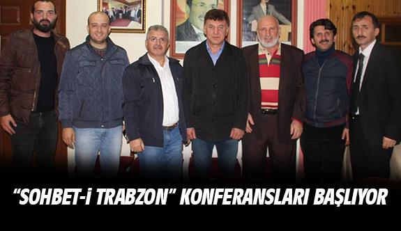 """""""Sohbet-i Trabzon"""" konferansları başlıyor"""