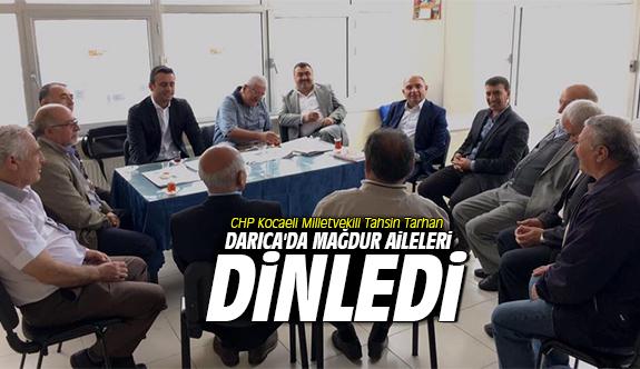Tarhan Darıca'da mağdur aileleri dinledi