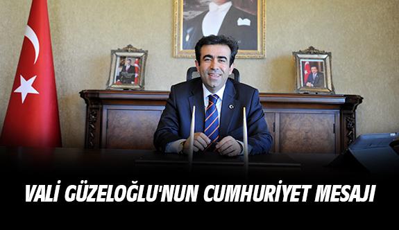 Vali Güzeloğlu'nun Cumhuriyet Mesajı