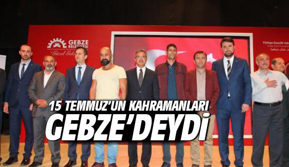 15 Temmuz'un kahramanları Gebze'deydi