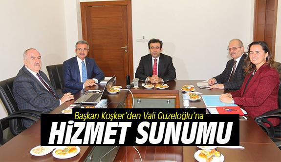 Başkan Köşker'den Vali Güzeloğlu'na hizmet sunumu