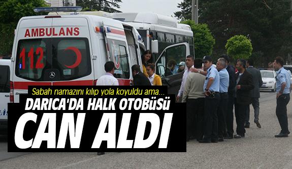 Darıca'da halk otobüsü can aldı