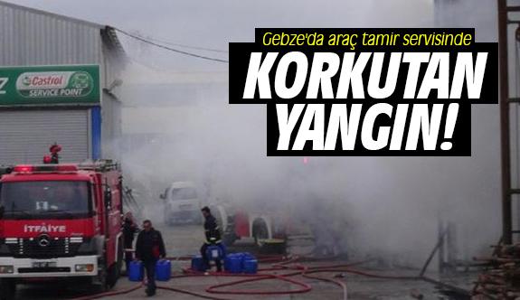 Gebze'da araç tamir servisinde korkutan yangın