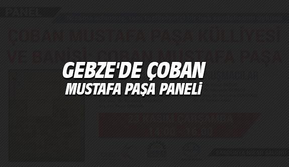 Gebze'de Çoban Mustafa Paşa Paneli