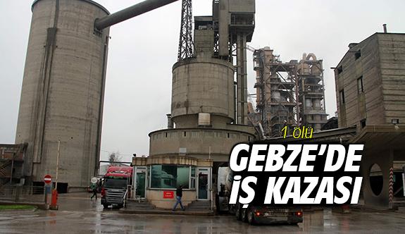 Gebze'de iş kazası:1 ölü