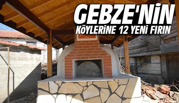 Gebze'nin köylerine 12 yeni fırın