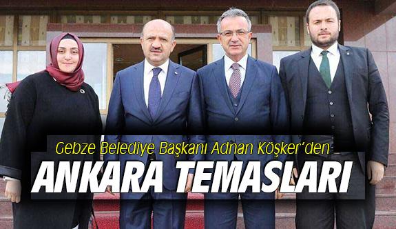 Köşker'den Ankara temasları