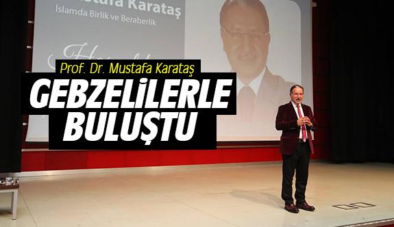 Prof. Dr. Mustafa Karataş Gebzeliler ile buluştu