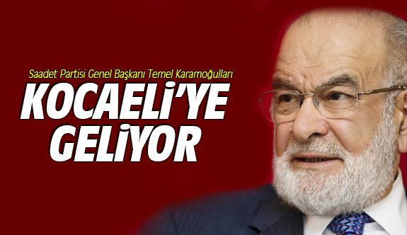 Saadet Partisi Genel Başkanı Kocaeli'ye geliyor