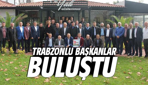 Trabzonlu başkanlar buluştu