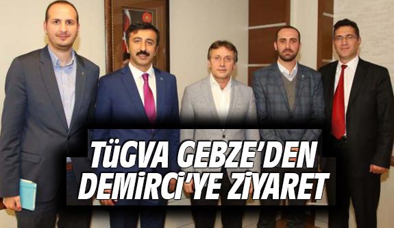 TÜGVA Gebze'den Başkan Demirci'ye Ziyaret