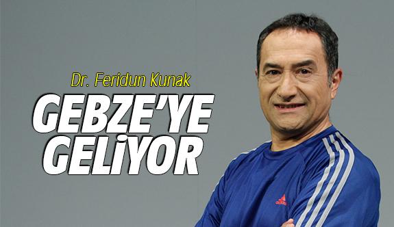 Dr. Feridun Kunak Gebze'ye geliyor
