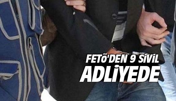 FETÖ'den 9 sivil adliyede
