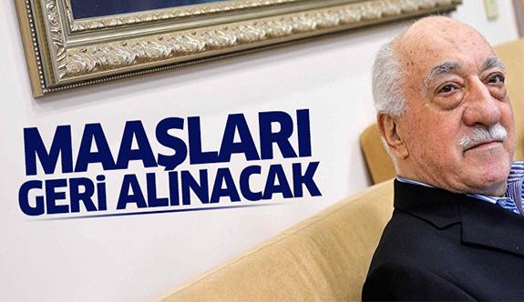 Fetullah Gülen'in maaşları geri alınacak