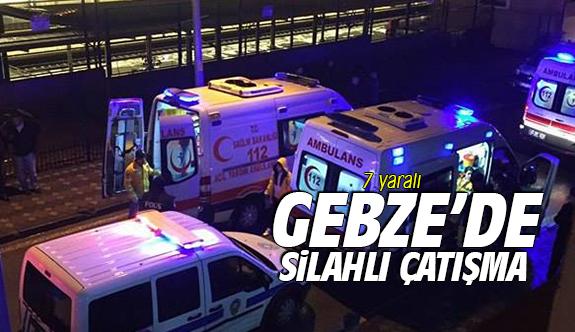 Gebze'de silahlı çatışma!
