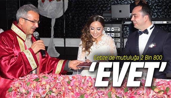 Gebze'de mutluluğa 2 bin 800 'EVET'