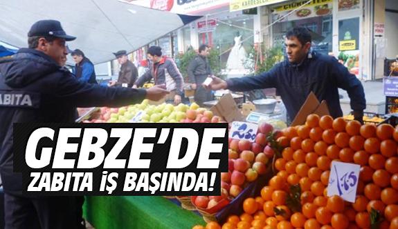 Gebze'de Zabıta İş Başında!