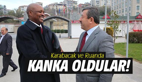 Karabacak ve Ruanda kanka oldular!