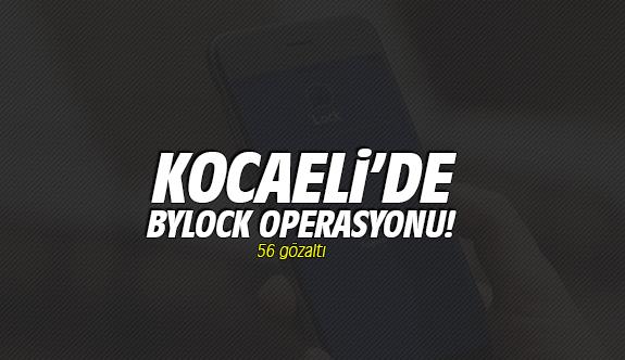 Kocaeli'de 'ByLock' operasyonu: 56 gözaltı