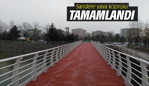 Sarıdere yaya köprüsü tamamlandı