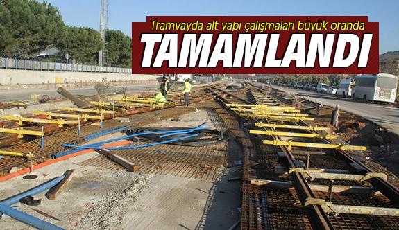 Tramvayda alt yapı çalışmaları büyük oranda tamamlandı